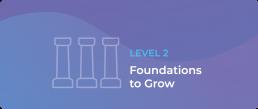Foundation to Grow
